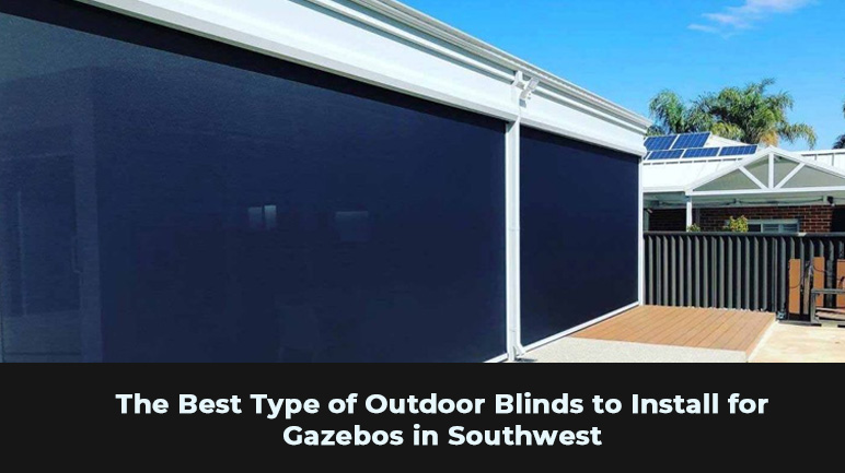 Type of Outdoor Blinds
