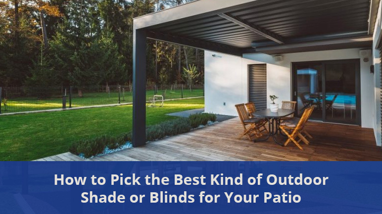 Outdoor Shade or Blinds for Your Patio