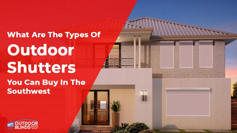 types of Outdoor Shutters